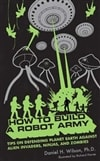 Wilson, Daniel H. | How to Build a Robot Army | Signed 1st Edition Mass Market Paperback Book
