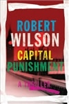 Wilson, Robert - Capital Punishment (Signed, 1st)
