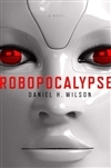 Wilson, Daniel H. - Robopocalypse (Signed First Edition)