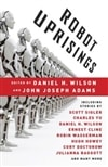 Wilson, Daniel H. (editor) - Robot Uprisings (Signed First Edition)