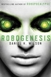 Wilson, Daniel H. - Robogenesis (Signed First Edition)