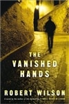 Wilson, Robert - Vanished Hands, The (Signed First Edition)