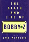 Signed Edition of Don Winslow's The Death and Life of Bobby Z