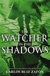 Zafon, Carlos Ruiz - Watcher in the Shadows, The (Signed First Edition Thus)