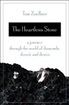 Zoellner, Tom - Heartless Stone: A Journey Through the World of Diamonds, Deceit, and Desire (Signed First Edition)