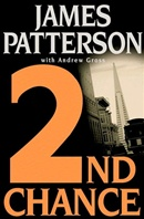 2nd Chance by James Patterson and Andrew Gross