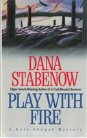 Play with Fire by Dana Stabenow
