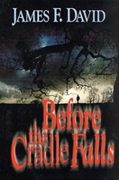 Before the Cradle Falls by James F David