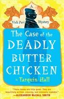Case of the Deadly Butter Chicken by Tarquin Hall