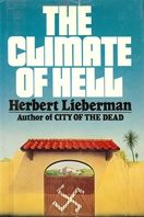 The Climate of Hell by Herbert Lieberman