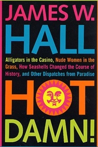 Hot Damn! by James W. Hall