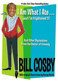 I Am What I Ate and I'm Frightened by Bill Cosby