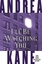 Ill Be Watching You by Andrea Kane