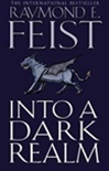 Into a Dark Realm by Raymond Feist