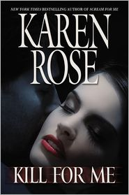 Kill for Me by Karen Rose