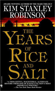 Years of Rice and Salt by Kim Stanley Robinson
