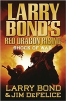 Red Dragon Rising Shock of War by Larry Bond and Jim DeFelice