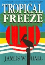 Tropical Freeze by James W. Hall