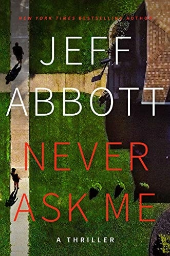 Never Ask Me by Jeff Abbott