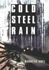 Cold Steel Rain | Abel, Kenneth | First Edition Book