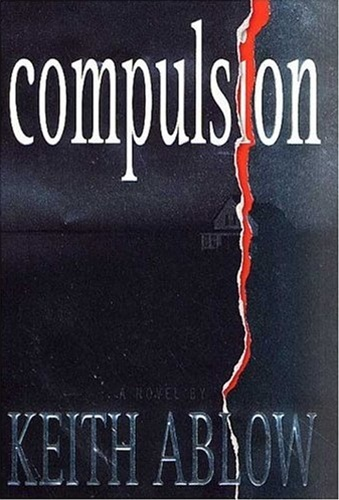 Compulsion by Keith Ablow