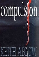 Compulsion | Ablow, Keith | Signed First Edition Book