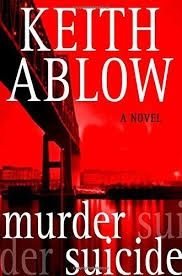 Murder Suicide by Keith Ablow