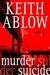 Murder Suicide | Ablow, Keith | Signed First Edition Book