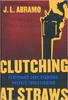 Clutching at Straws | Abramo, J. L. | Signed First Edition Book