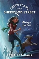 Outlaws of Sherwood Street: Giving to the Poor | Abrahams, Peter | Signed First Edition Book
