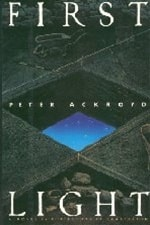 First Light | Ackroyd, Peter | First Edition Book