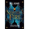 Newton's Fire | Adams, Will | Signed 1st Edition Thus UK Trade Paper Book