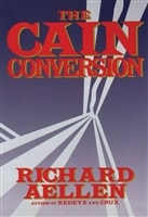 Cain Conversion, The | Aellen, Richard | Signed First Edition Book