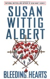 Bleeding Hearts | Albert, Susan Wittig | First Edition Book