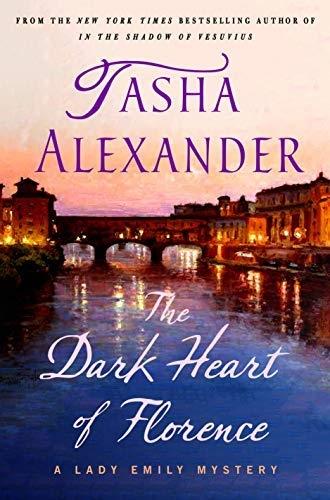 The Dark Heart of Florence by Tasha Alexander
