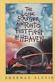 Lone Ranger and Tonto Fistfight by Sherman Alexie