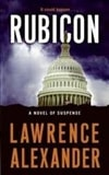 Alexander, Lawrence - Rubicon (First Edition)