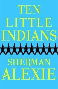 Ten Little Indians | Alexie, Sherman | Signed First Edition Book