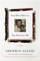 You Don't Have to Say You Love Me | Alexie, Sherman | Signed First Edition Book