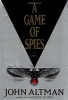 Game of Spies, A | Altman, John | Signed First Edition Book