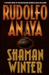 Shaman Winter | Anaya, Rudolfo | Signed First Edition Book