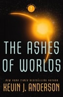 Ashes of Worlds, The | Anderson, Kevin J. | Signed First Edition Book
