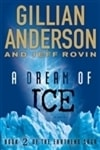 Dream of Ice, A | Anderson, Gillian & Rovin, Jeff | Signed First Edition Book