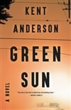 Green Sun | Anderson, Kent | Signed First Edition Book