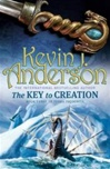 Anderson, Kevin J. - Key to Creation, The: Terra Incognita Book Three (Signed First Edition)