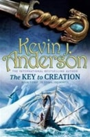 Key to Creation, The: Terra Incognita Book Three | Anderson, Kevin J. | Signed First Edition Trade Paper Book