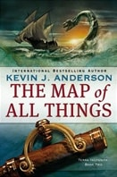 Map of All Things, The: Terra Incognita Book Two | Anderson, Kevin J. | Signed First Edition Trade Paper Book