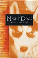 Night Dogs | Anderson, Kent | Signed First Edition Book