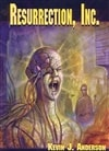 Anderson, Kevin J. | Resurrection, Inc. | Signed Limited Edition