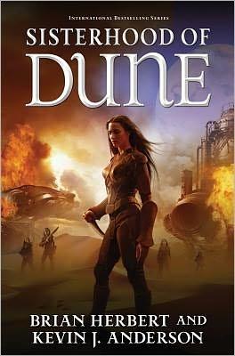 Sisterhood of Dune by Brian Herbert and Kevin J. Anderson